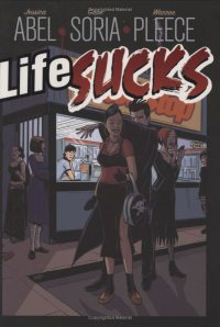 Cover of Jessica Abel and Gabe Soria's Life Sucks